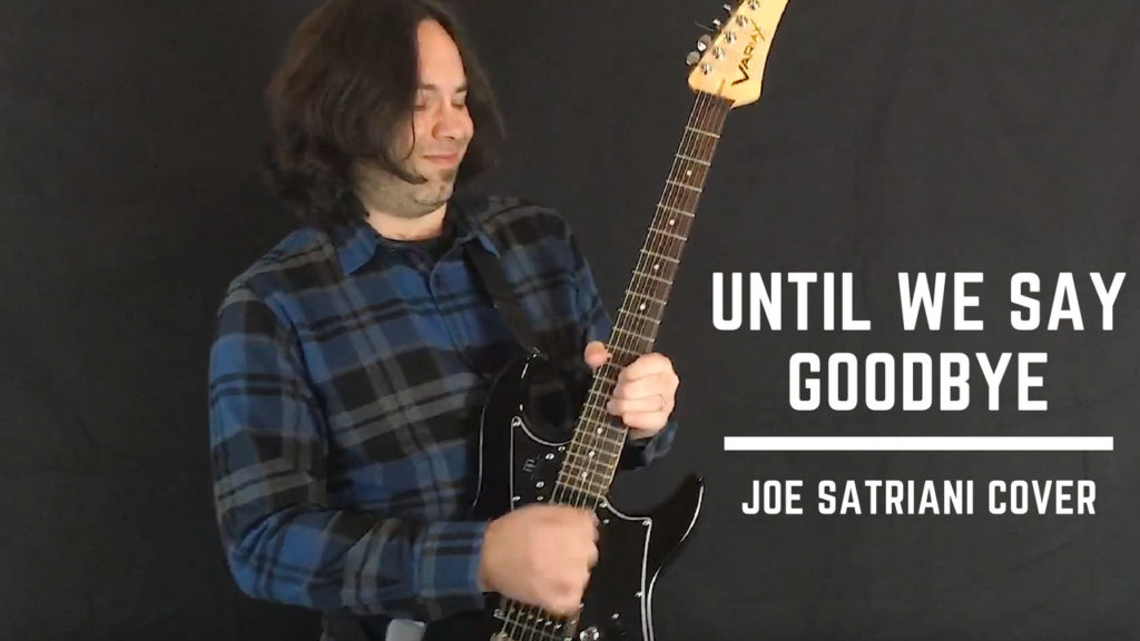 Joe Satriani Guitar Cover - Until We Say Goodbye
